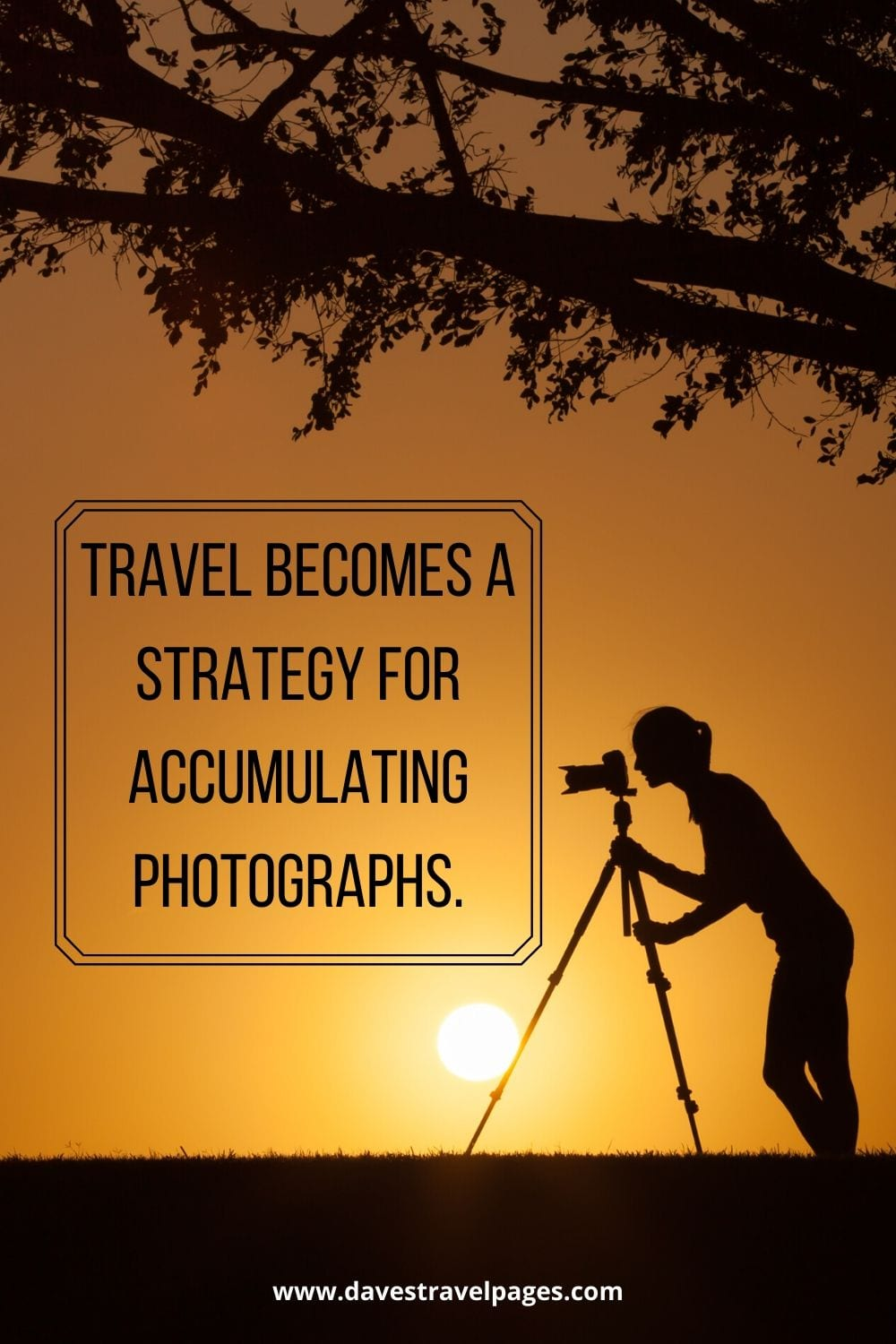 """Travel photography quotes: """"Travel becomes a strategy for accumulating photographs."""" – Susan Sontag"""