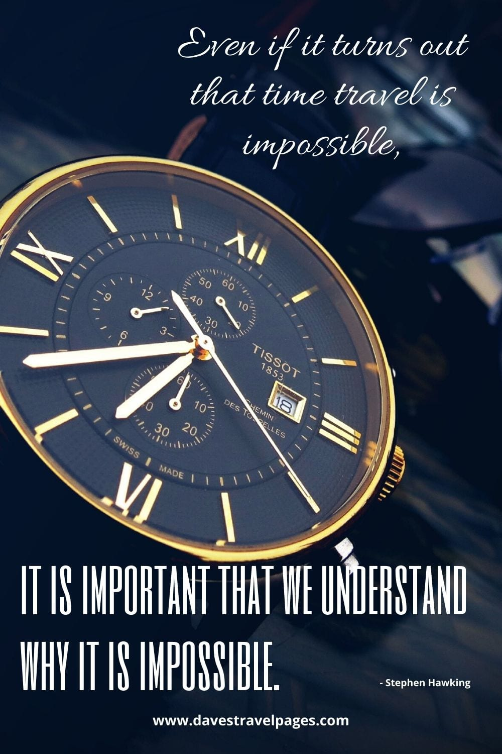 Time Travel Quotes - Even if it turns out that time travel is impossible, it is important that we understand why it is impossible. Stephen Hawking
