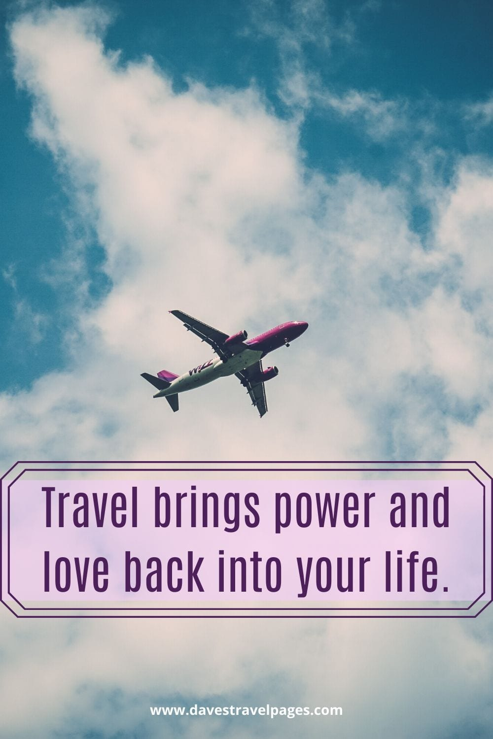 """Quotes about the benefits of travel: """"Travel brings power and love back into your life."""" – Jalaluddin Rumi"""