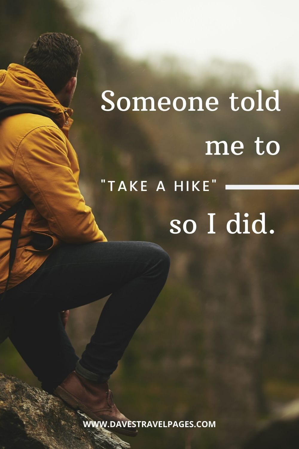 "Hiking Captions: ""Someone told me to 'take a hike,' so I did."""