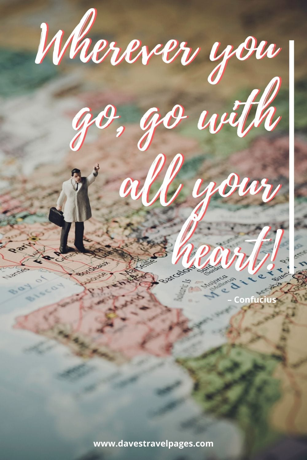 "Quotes about traveling the world: Wherever you go, go with all your heart!"" – Confucius"