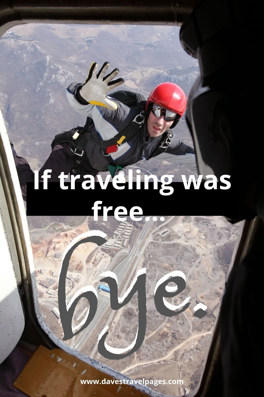 "Traveling Captions: ""If traveling was free... bye."""