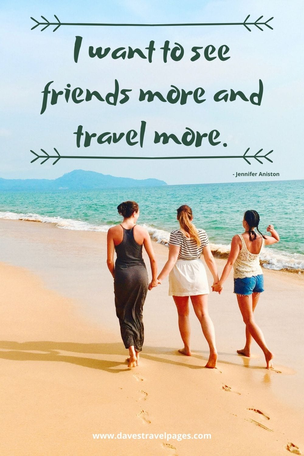 Funny travel quote: I want to see friends more and travel more. Jennifer Aniston