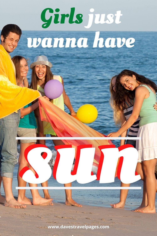 """Sun and Fun Captions: """"Girls just wanna have sun."""""""