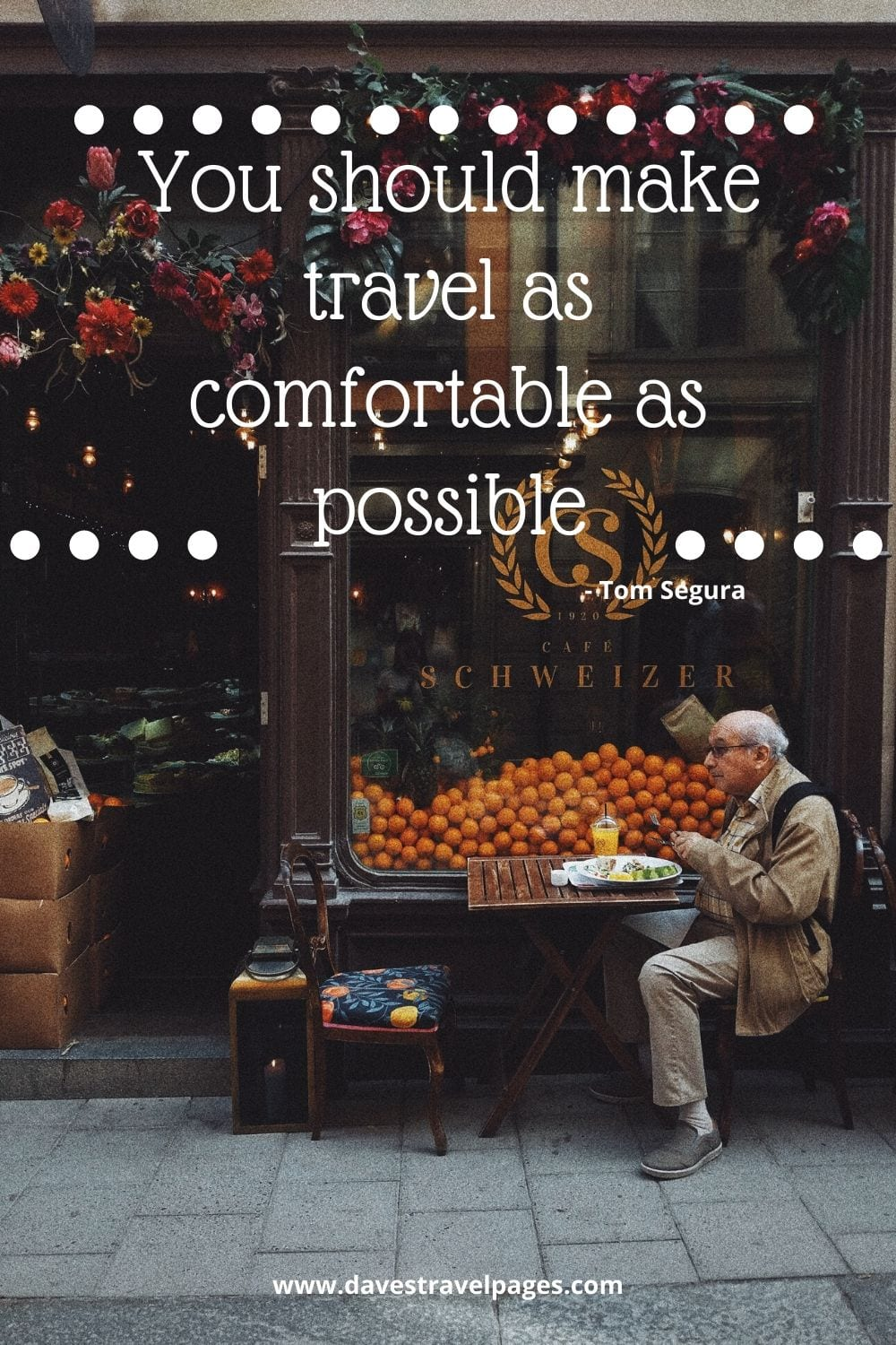 You should make travel as comfortable as possible. Tom Segura