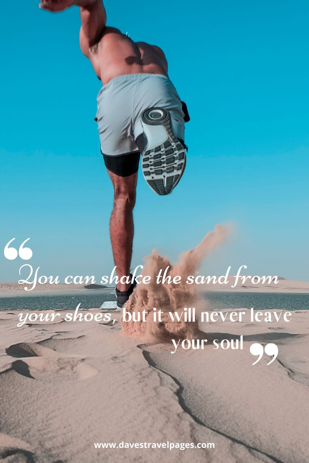 """Beach Quotes: """"You can shake the sand from your shoes, but it will never leave your soul."""""""