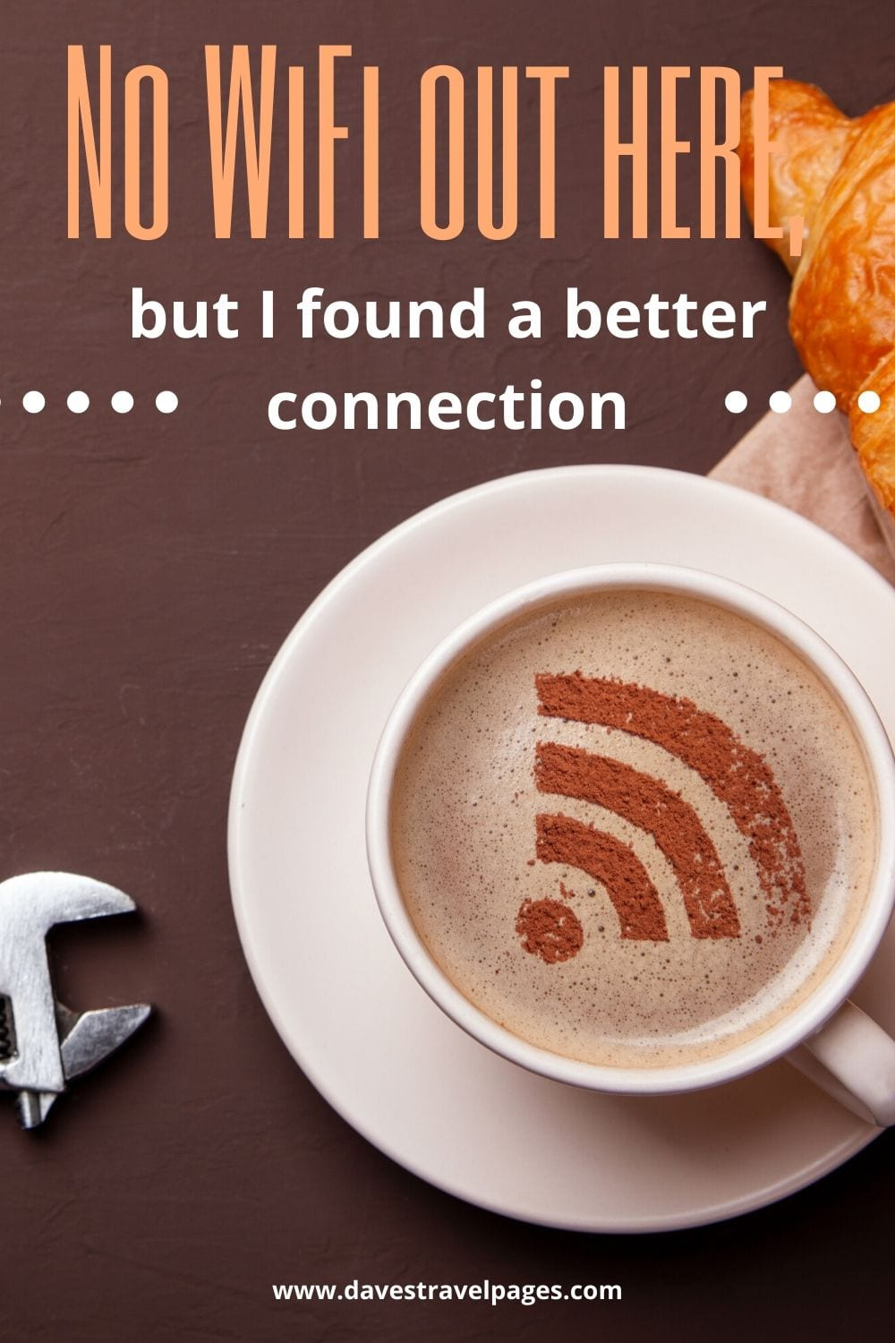 """Digital Nomad Captions: """"No WiFi out here, but I found a better connection."""""""