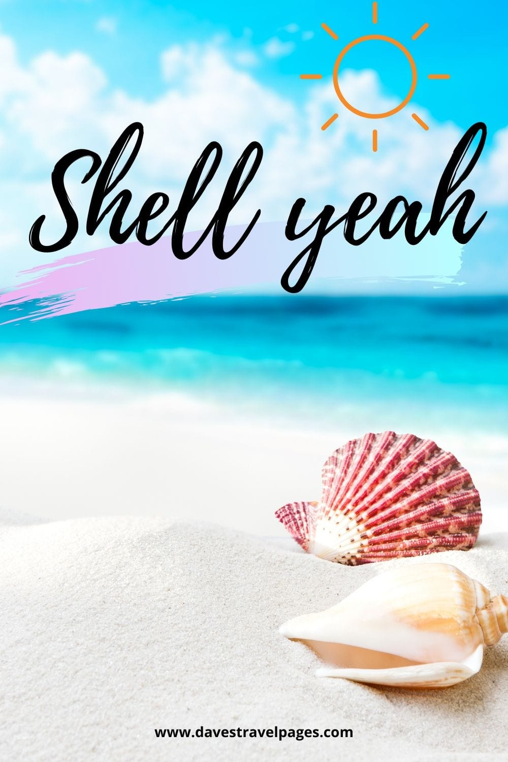 "Travel and Beach captions: ""Shell yeah."""