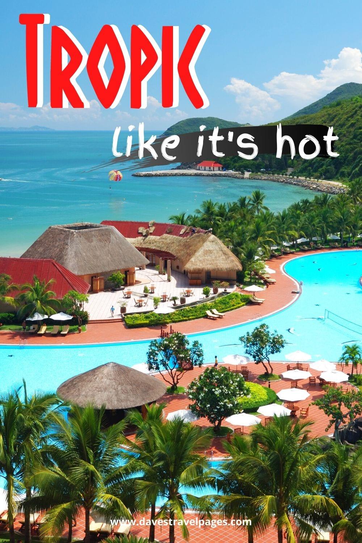 Tropic like it's hot.