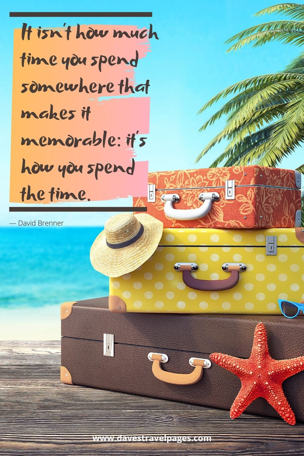 """Top quotes in travel: """"It isn't how much time you spend somewhere that makes it memorable: it's how you spend the time."""" — David Brenner"""