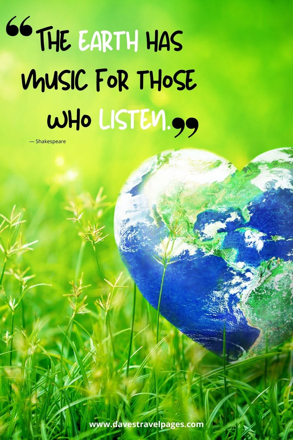 "The earth has music for those who listen."" — Shakespeare"