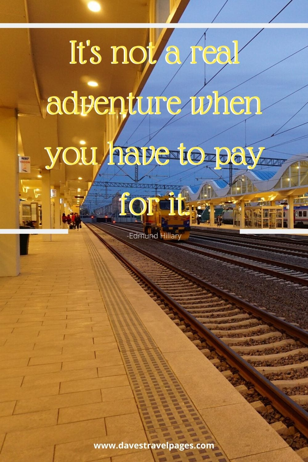 Funny quote - It's not a real adventure when you have to pay for it. - Edmund Hillary