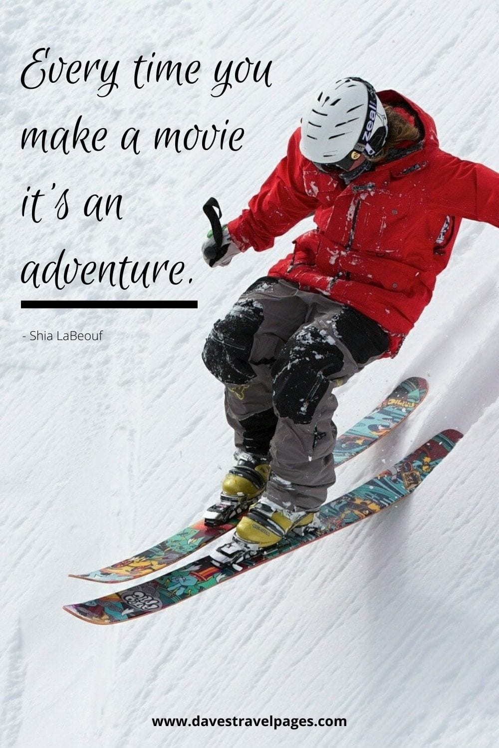 Every time you make a movie it's an adventure. Shia LaBeouf