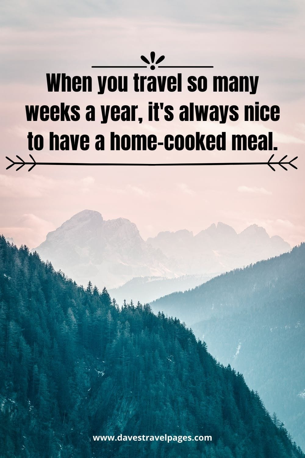 Travel quotes by famous people: When you travel so many weeks a year, it's always nice to have a home-cooked meal. Maria Sharapova