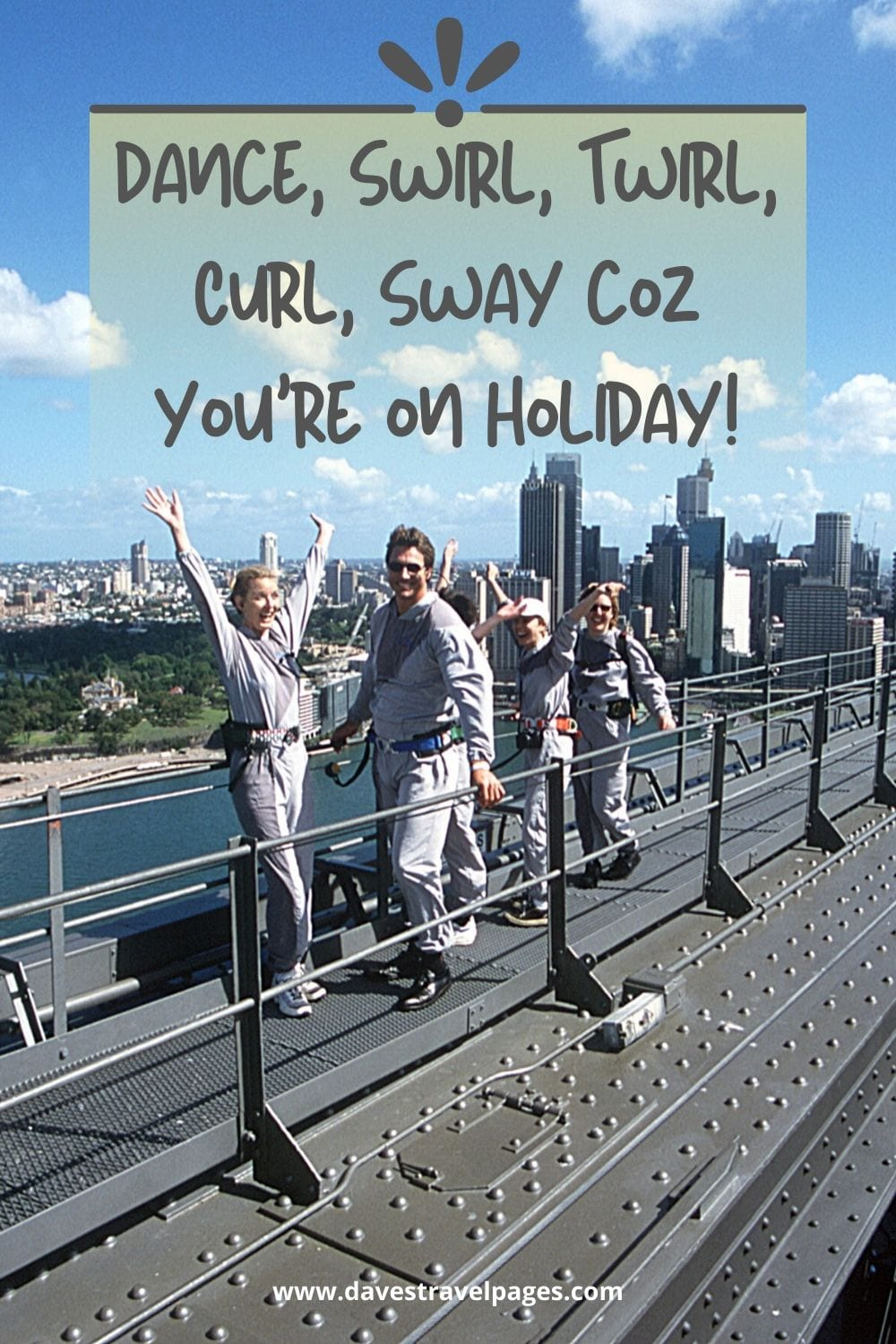 Holiday and Travel Captions: Dance, Swirl, Twirl, Curl, Sway coz you're on Holiday!