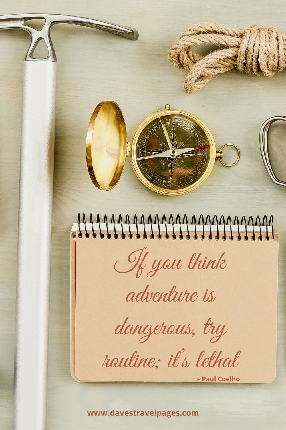 """Quotes about being adventurous: """"If you think adventure is dangerous, try routine; it's lethal"""" – Paul Coelho"""
