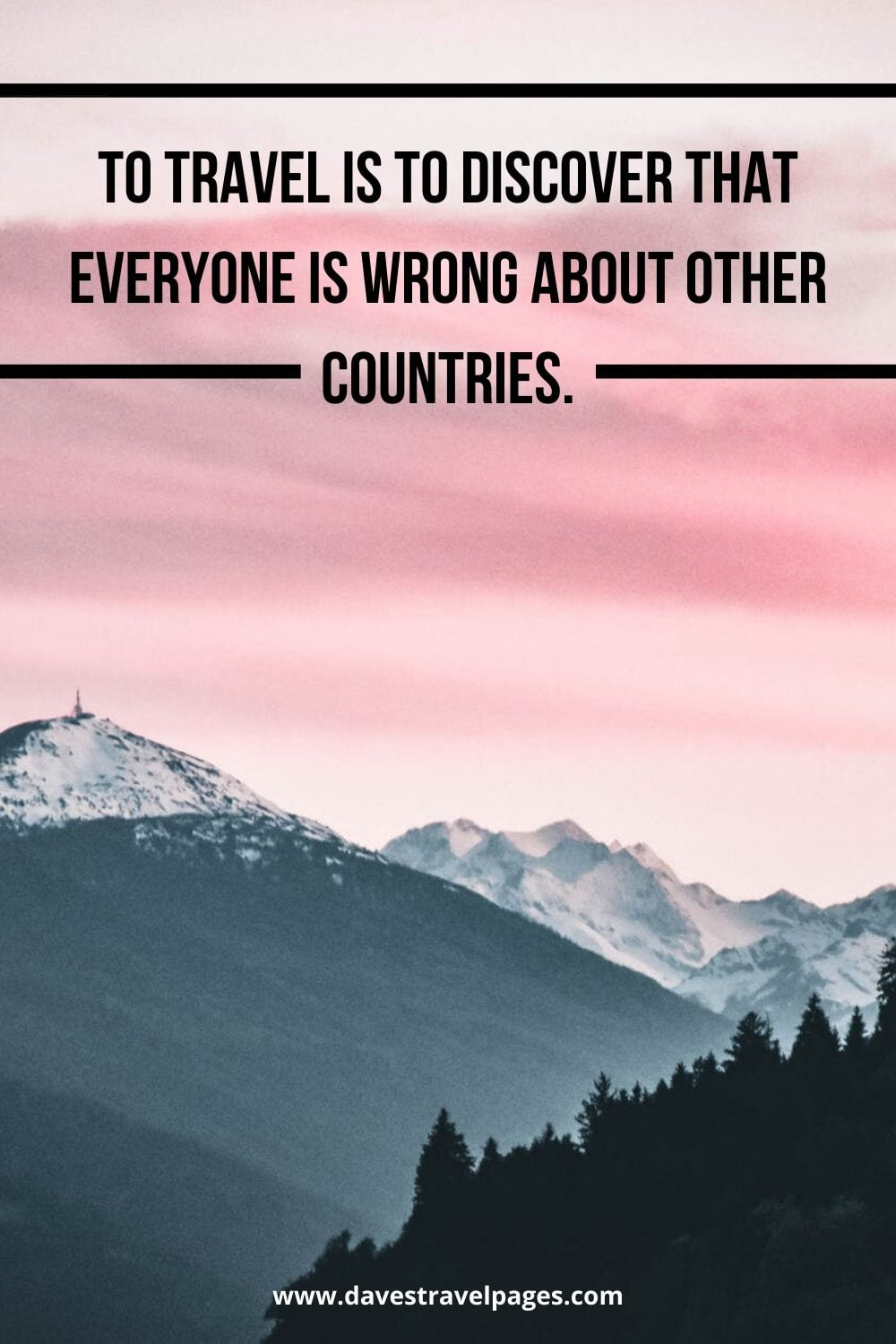 "Traveling quote: To travel is to discover that everyone is wrong about other countries."" – Aldous Huxley"
