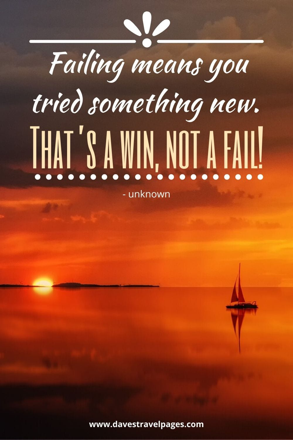 Inspiring Quotes: Failing means you tried something new. That's a win, not a fail!