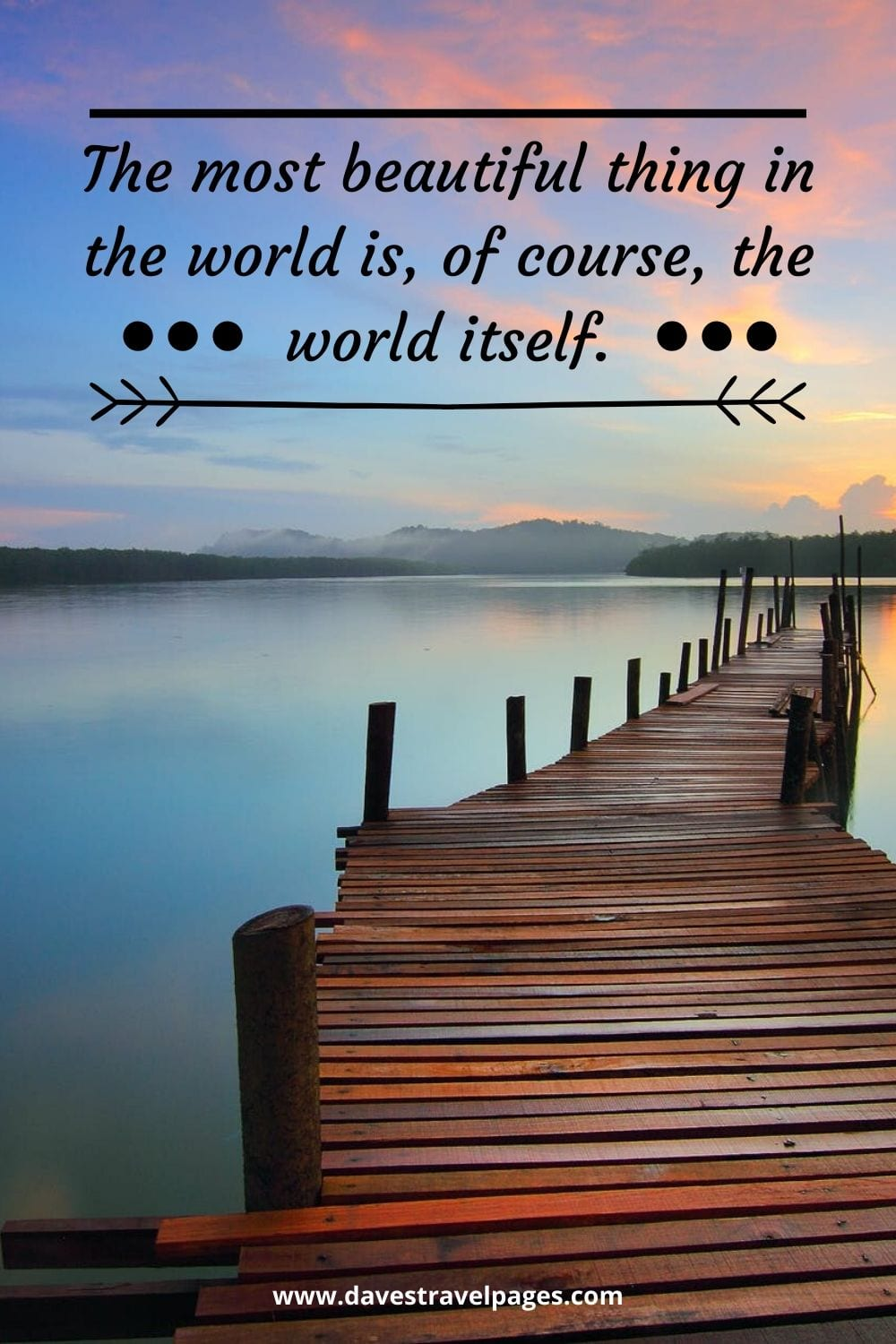 "Best travel the world quotes: The most beautiful thing in the world is, of course, the world itself."" – Wallace Stevens"
