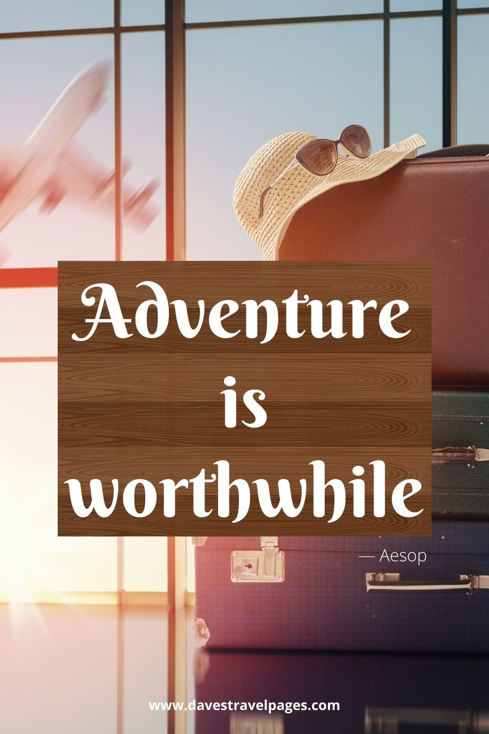 """Top travel quotes: """"Adventure is worthwhile."""" — Aesop"""