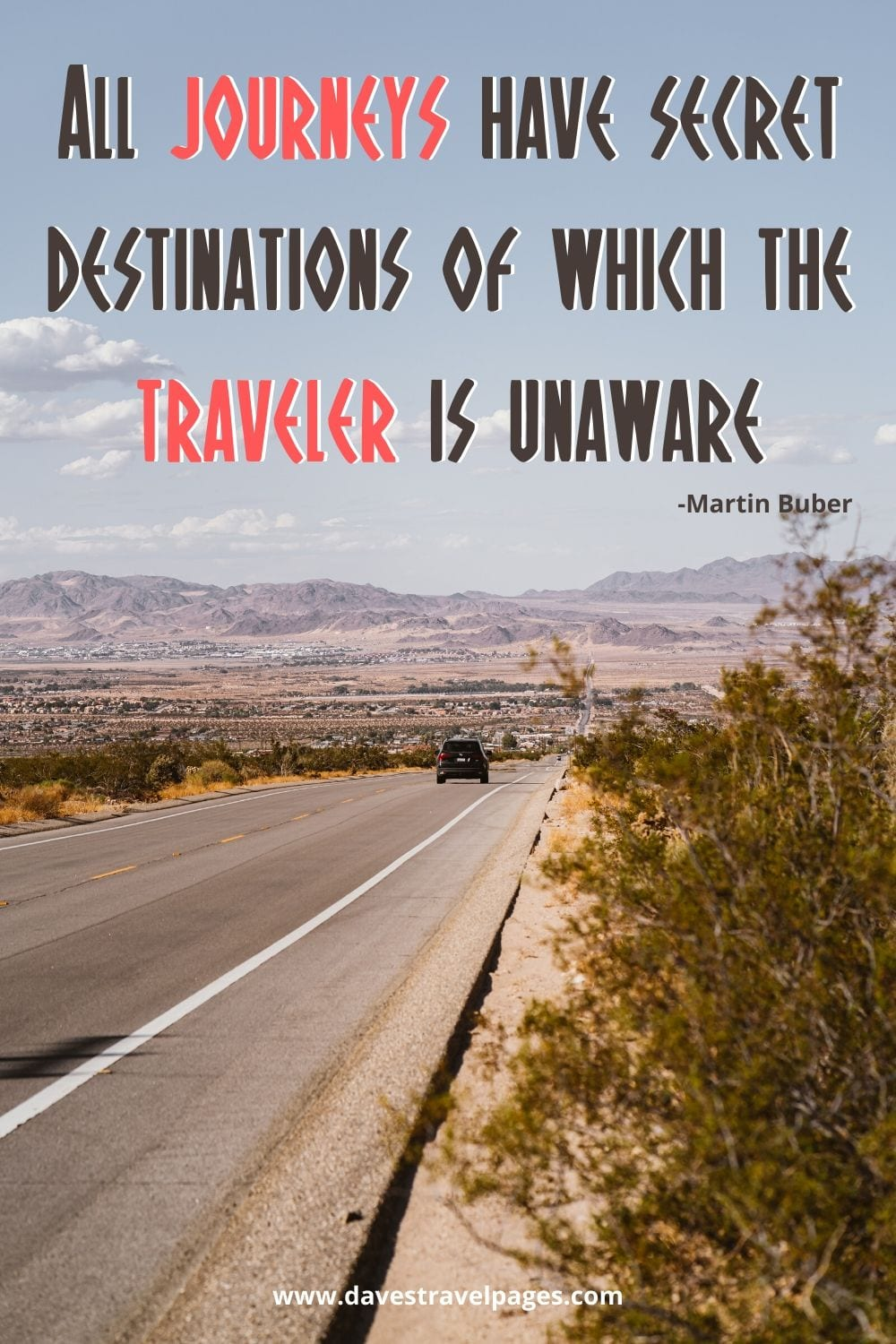 "Journey Quotes: All journeys have secret destinations of which the traveler is unaware."" -Martin Buber"