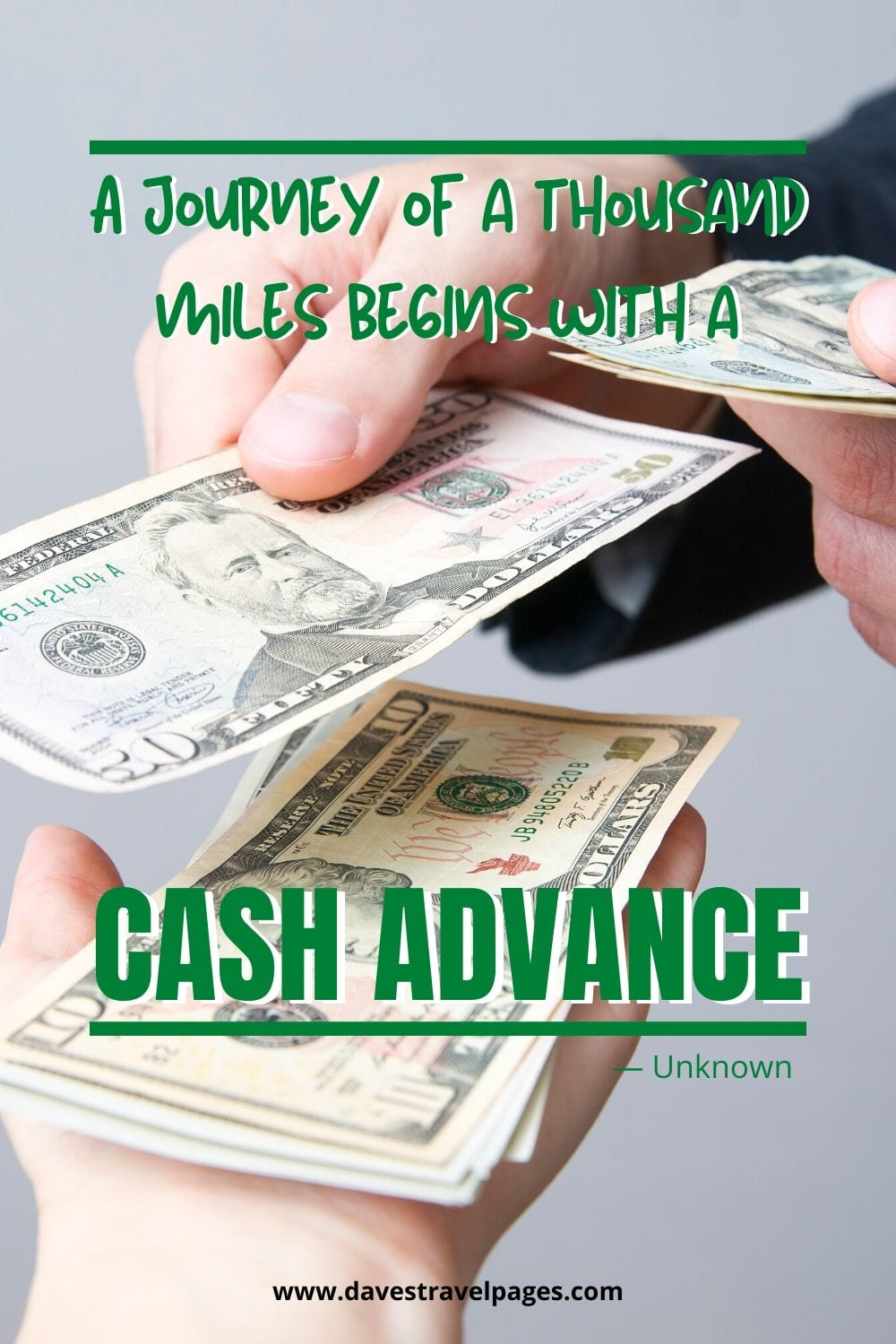"""Best travel quotes in the world: """"A journey of a thousand miles begins with a cash advance."""" — Unknown"""