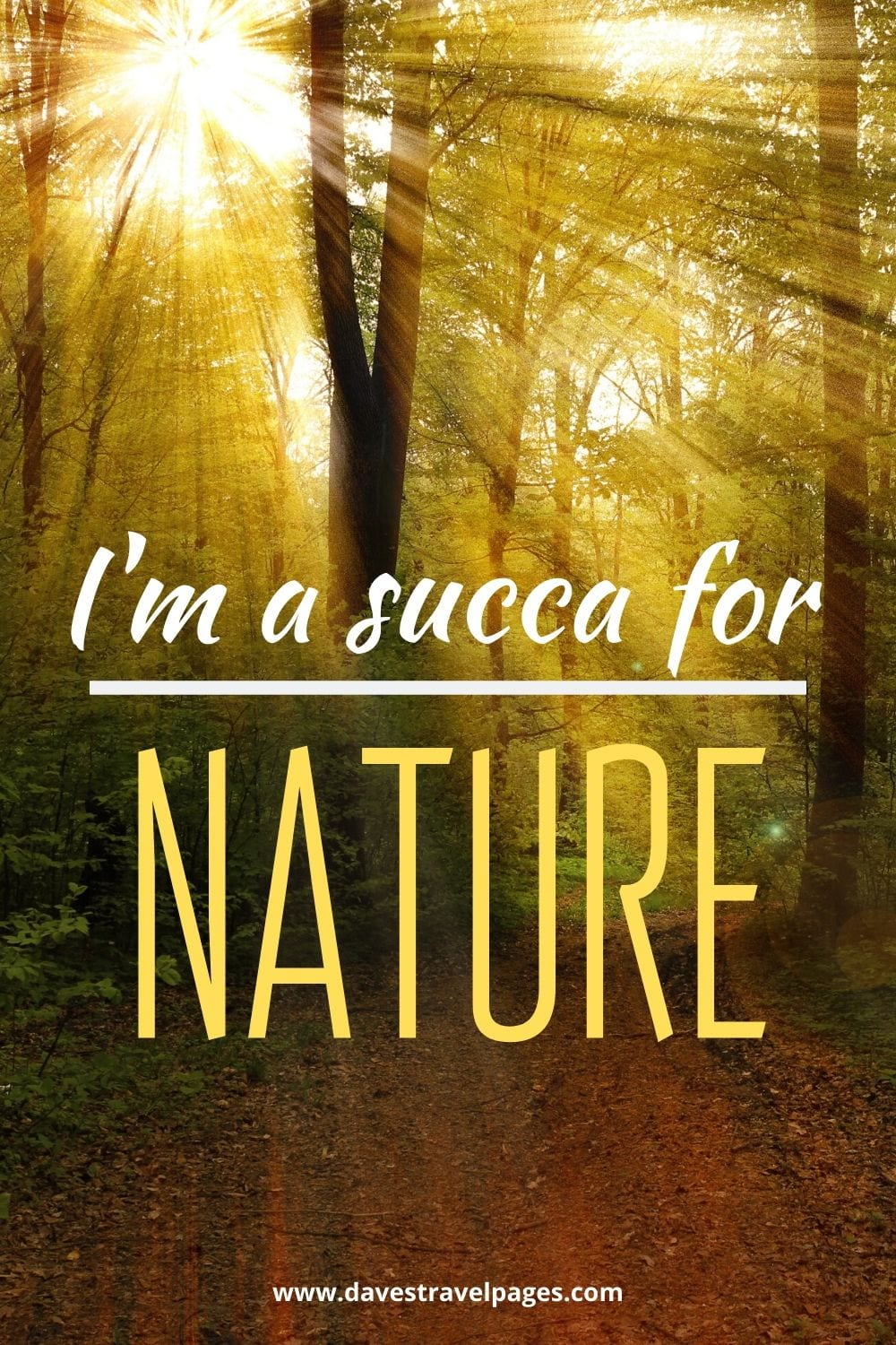 "Nature quotes: ""I'm a succa for nature."""