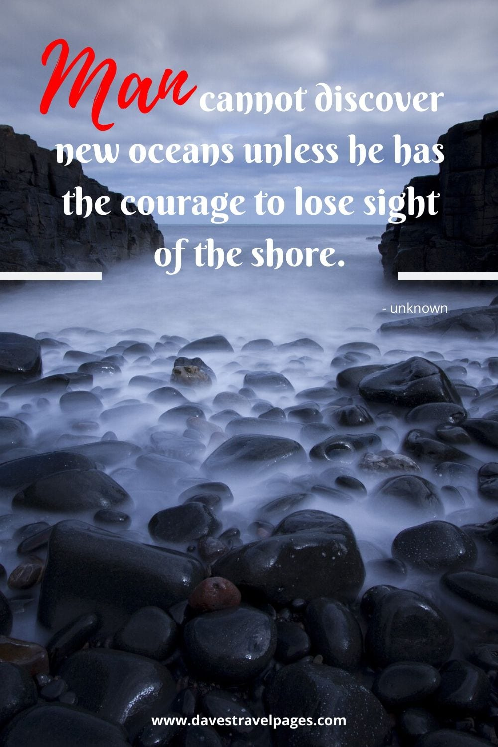 Adventure and Sailing quotes: Man cannot discover new oceans unless he has the courage to lose sight of the shore.