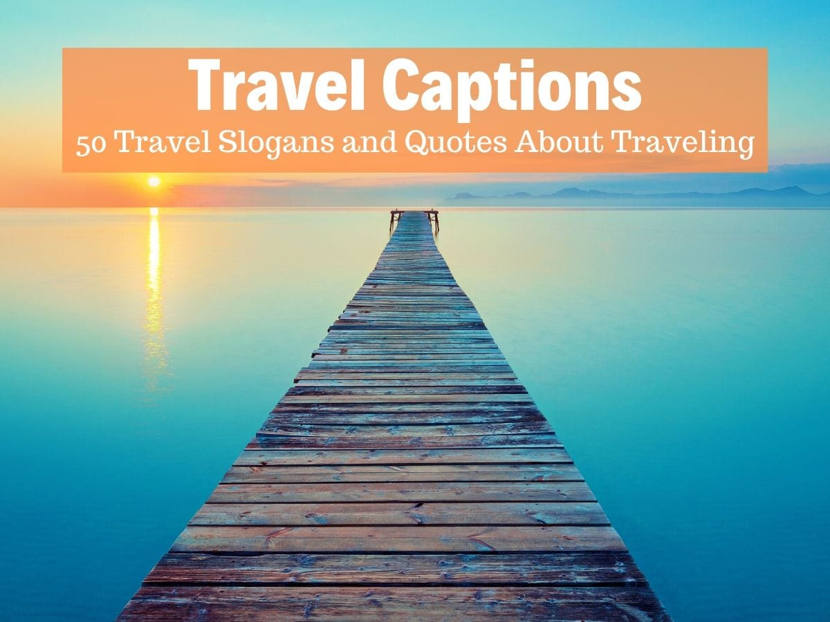 50 of the best travel captions and slogans