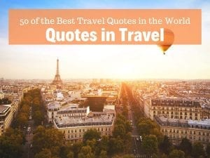 50 of the best travel quotes in the world