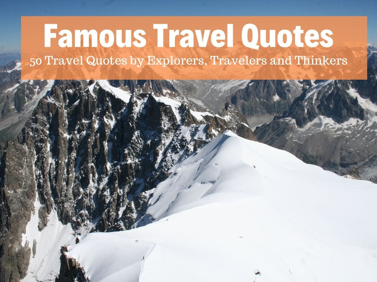 Famous Travel Quotes by adventurers, explorers and philosophers