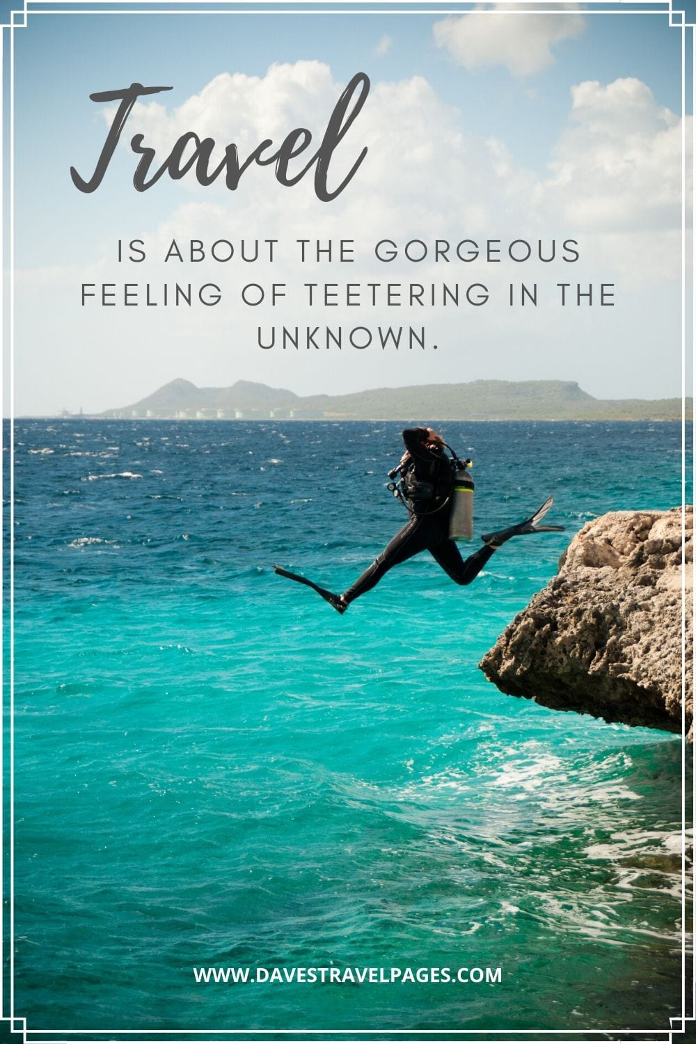 """Travel quote by Anthony Bourdain: """"Travel is about the gorgeous feeling of teetering in the unknown."""""""
