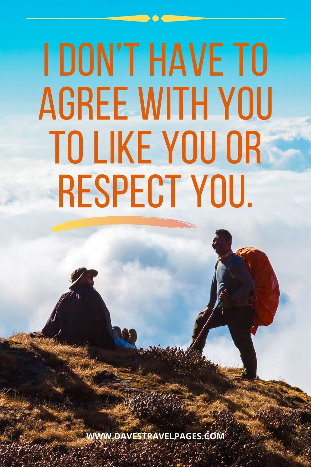 """""""I don't have to agree with you to like you or respect you."""" – Anthony Bourdain quote"""
