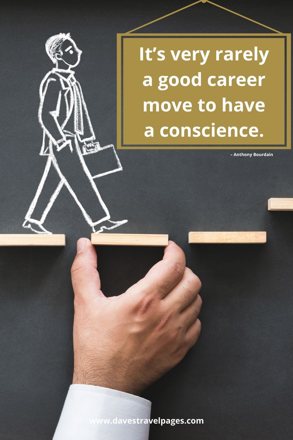 """""""It's very rarely a good career move to have a conscience."""" – Anthony Bourdain quotation"""
