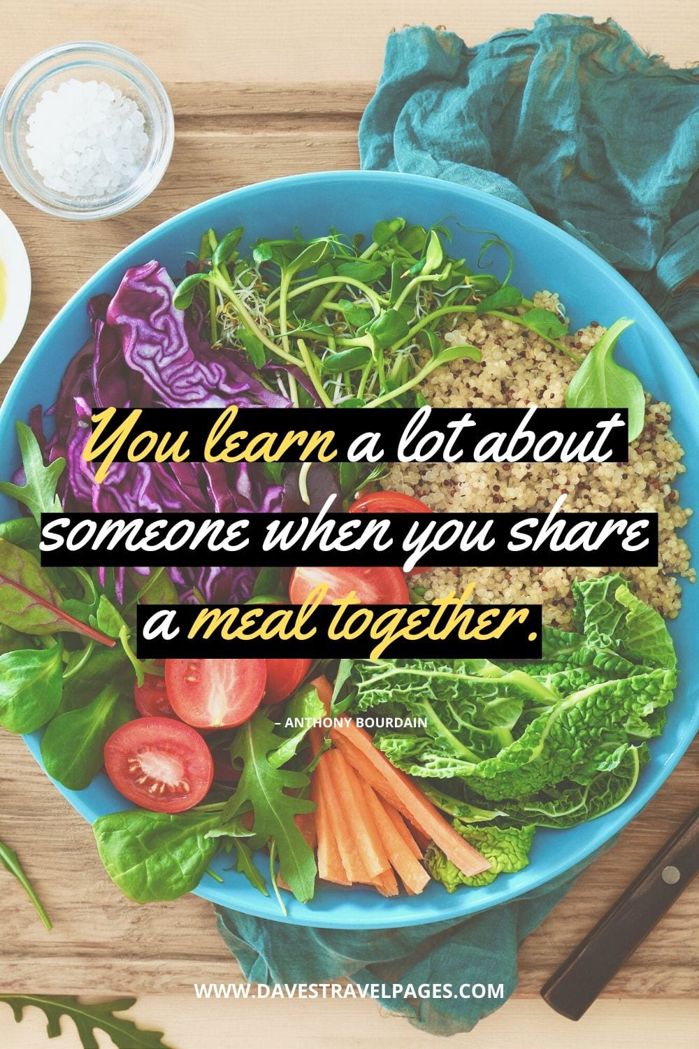 """""""You learn a lot about someone when you share a meal together."""" – Anthony Bourdain Quote"""