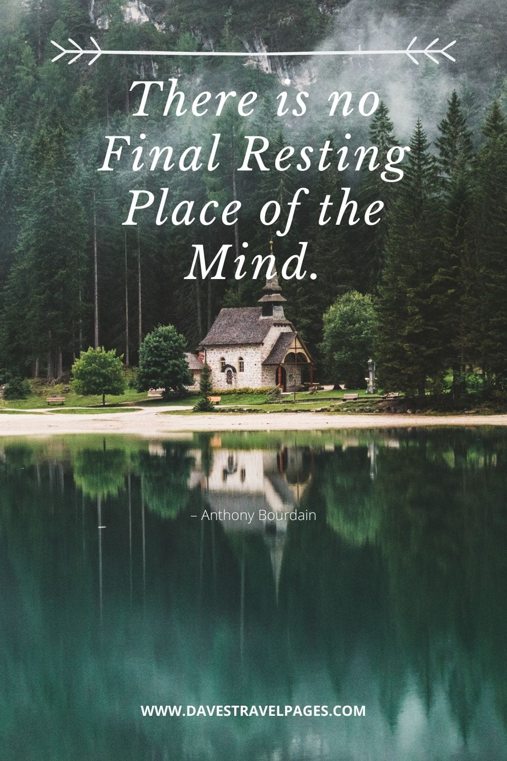 """""""There is no Final Resting Place of the Mind."""" – Anthony Bourdain"""