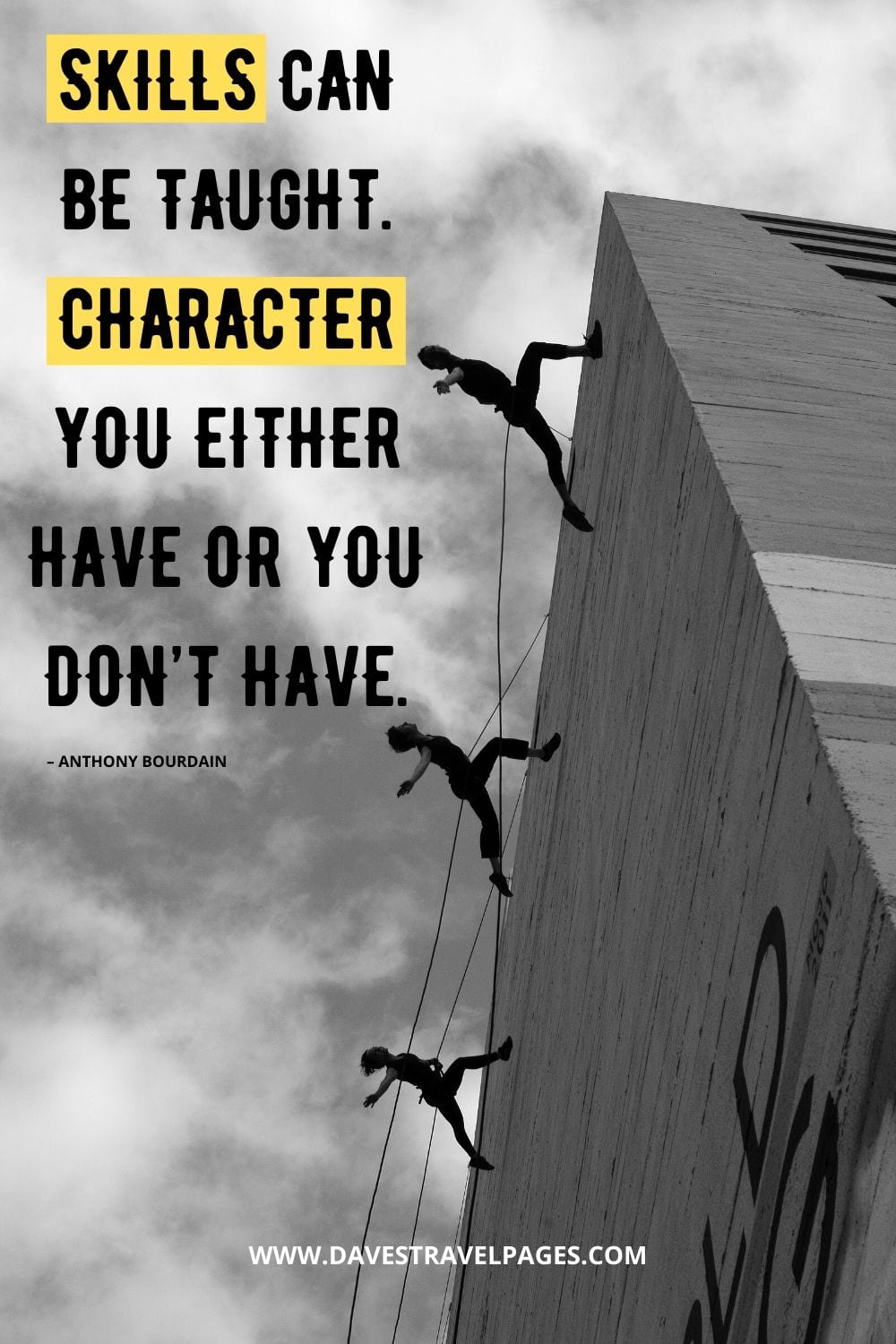 """""""Skills can be taught. Character you either have or you don't have."""" Quote by Anthony Bourdain"""