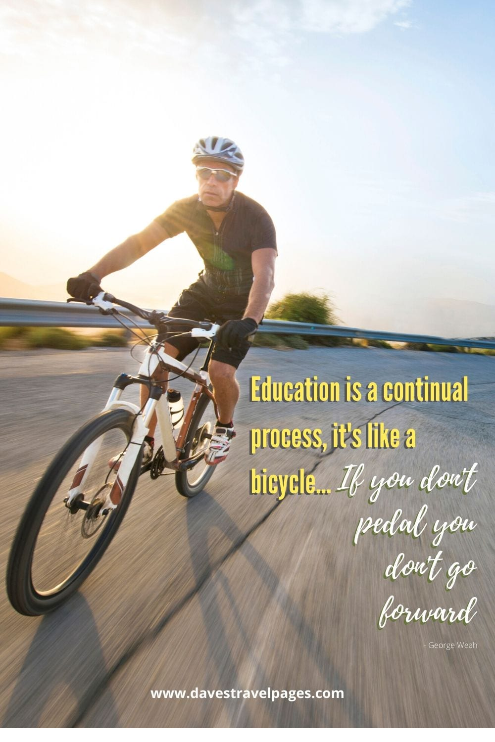 Bike ride quotes - Education is a continual process, it's like a bicycle... If you don't pedal you don't go forward. George Weah