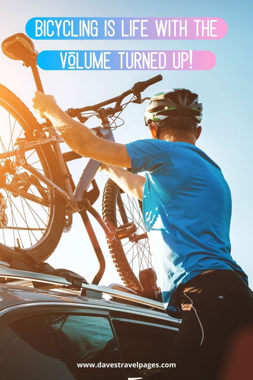 My favourite quote about bicycling - Bicycling is life with the volume turned up!