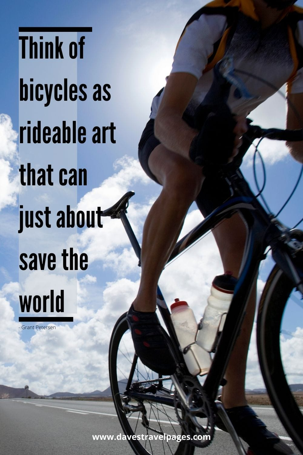 Quotes about bikes - Think of bicycles as rideable art that can just about save the world. ~ Grant Petersen