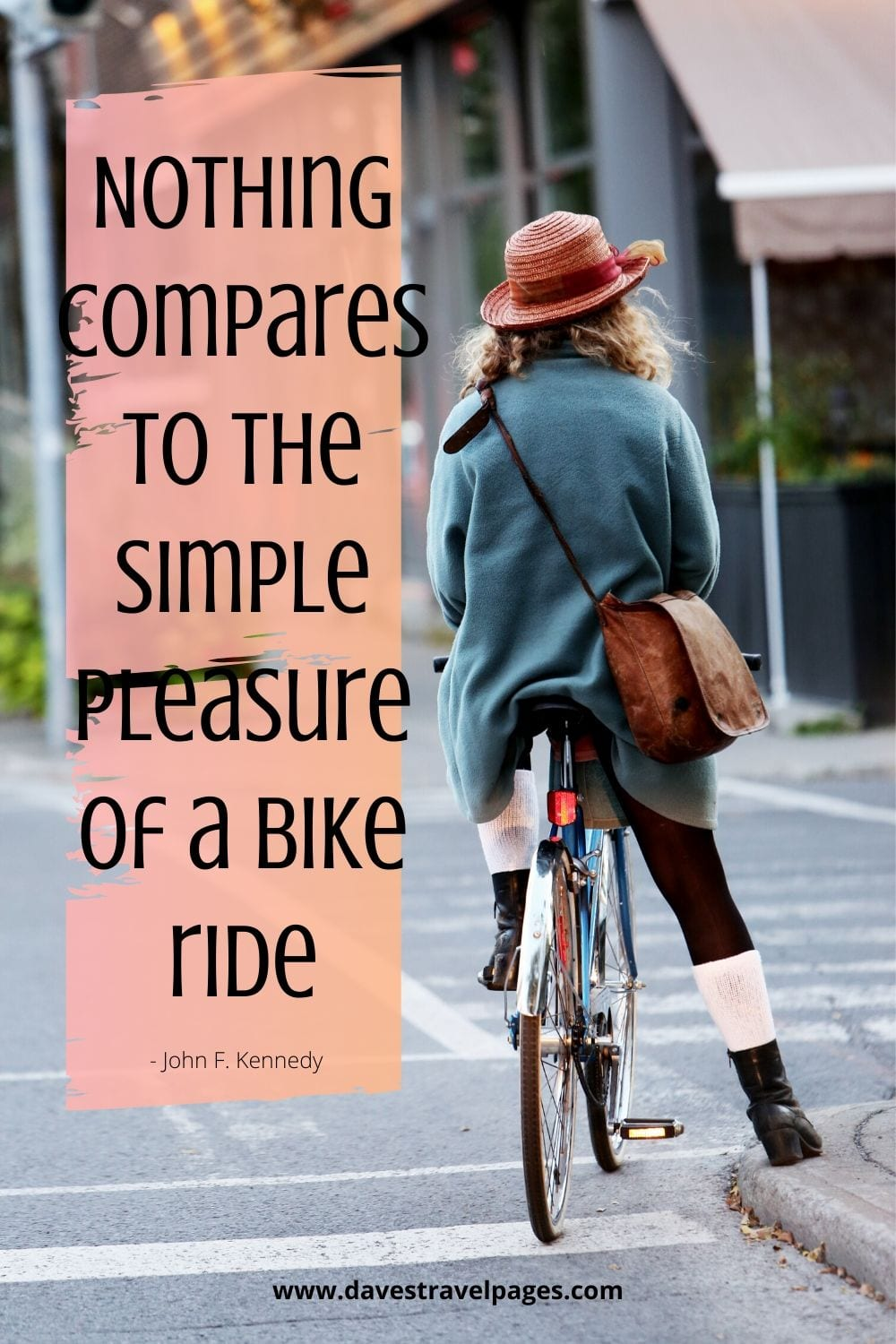 Nothing compares to the simple pleasure of a bike ride. ~John F. Kennedy