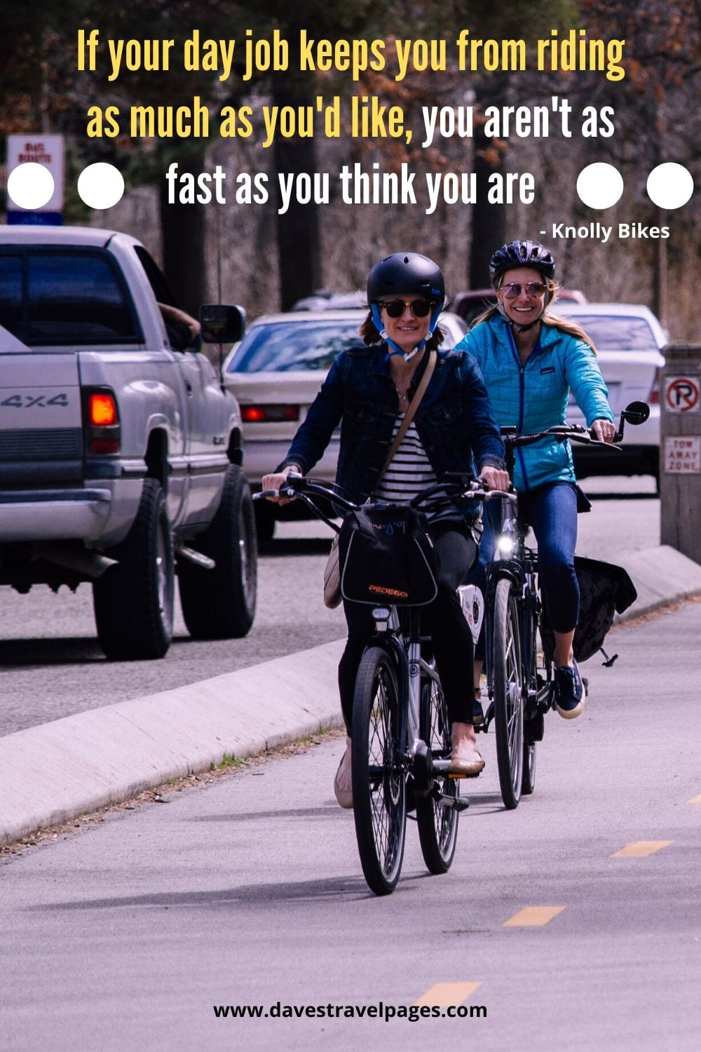 """Funny bicycling quote - If your day job keeps you from riding as much as you'd like, you aren't as fast as you think you are."""" - Knolly Bikes"""