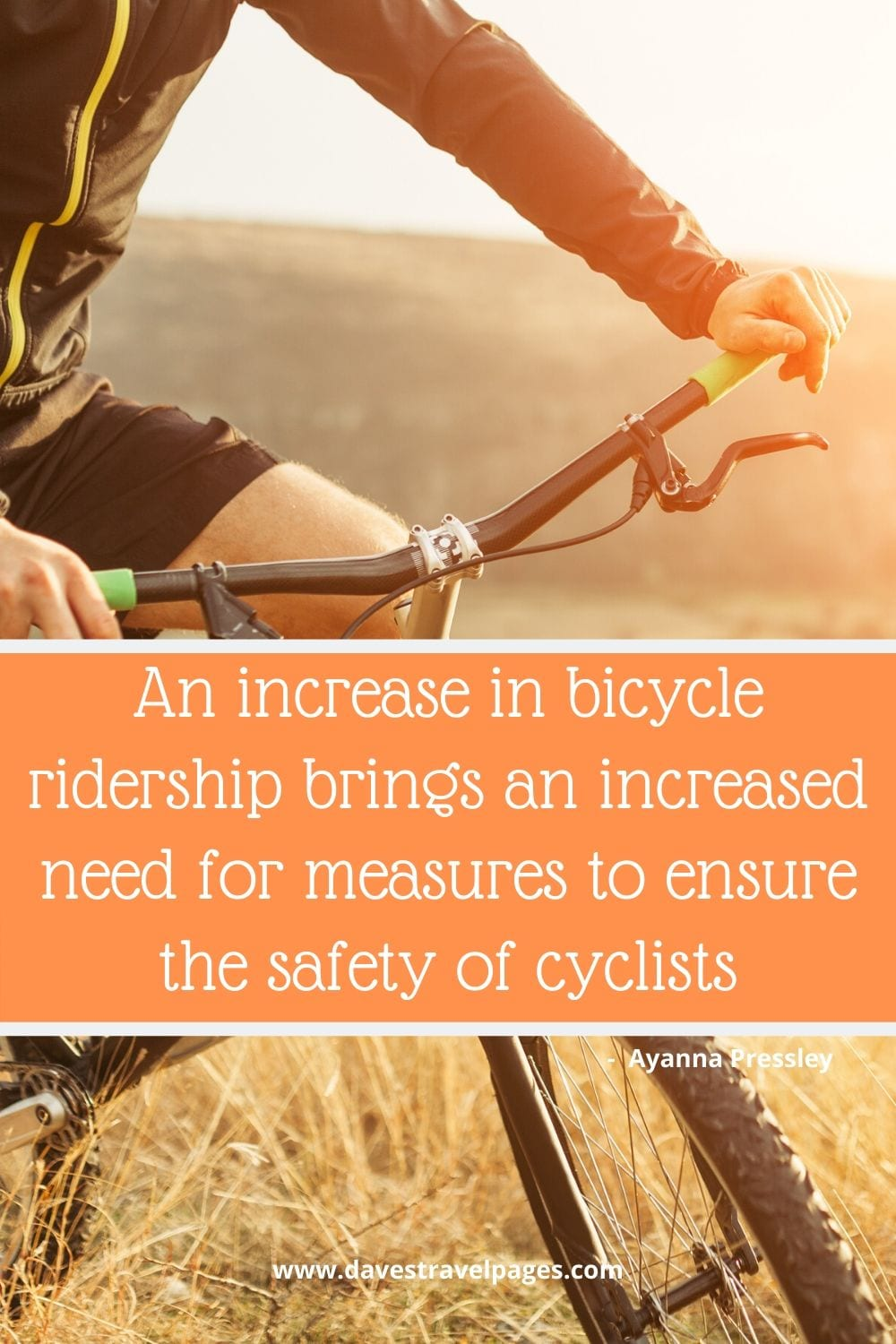 Quotes about cycling: An increase in bicycle ridership brings an increased need for measures to ensure the safety of cyclists. Ayanna Pressley
