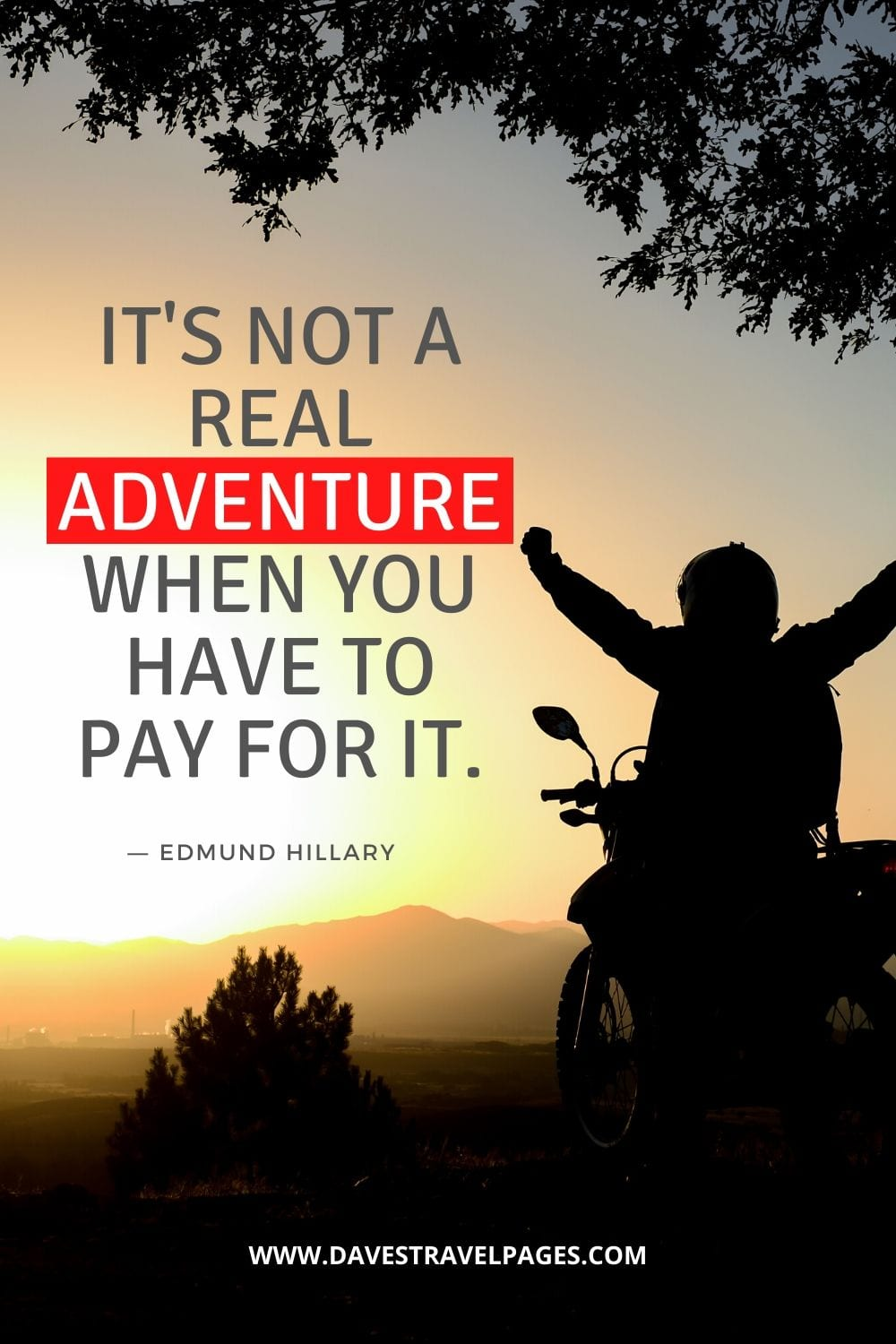 "Adventure Quotes: ""It's not a real adventure when you have to pay for it."" - Edmund Hillary"