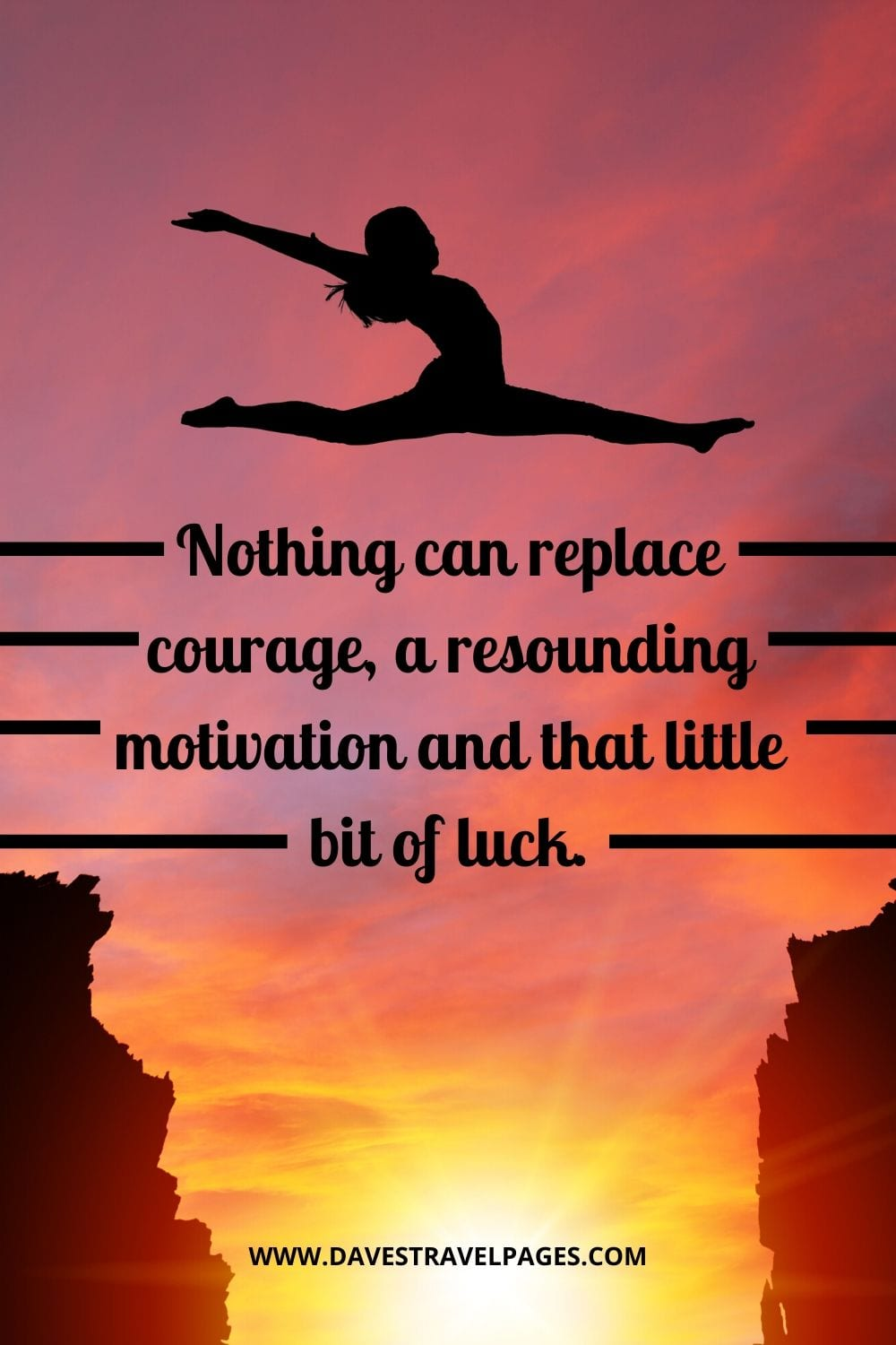 "Quotes about Motivation: ""Nothing can replace courage, a resounding motivation and that little bit of luck."" - Edmund Hillary"