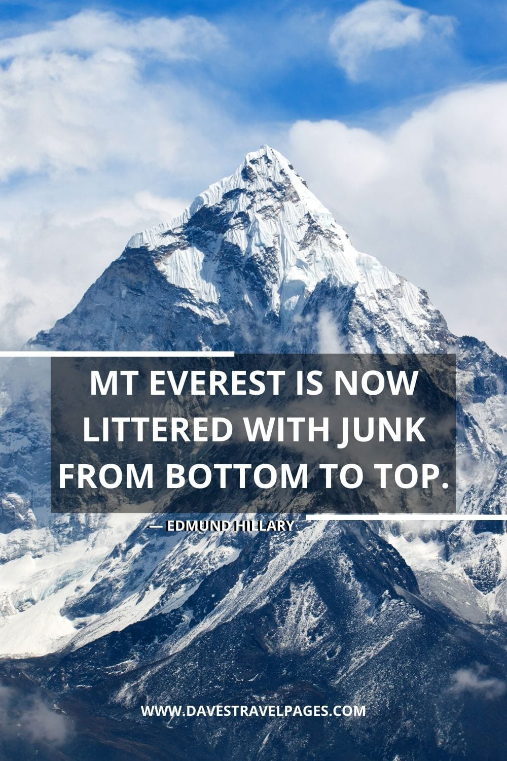 "Environmental Quote: ""Mt Everest is now littered with junk from bottom to top."""
