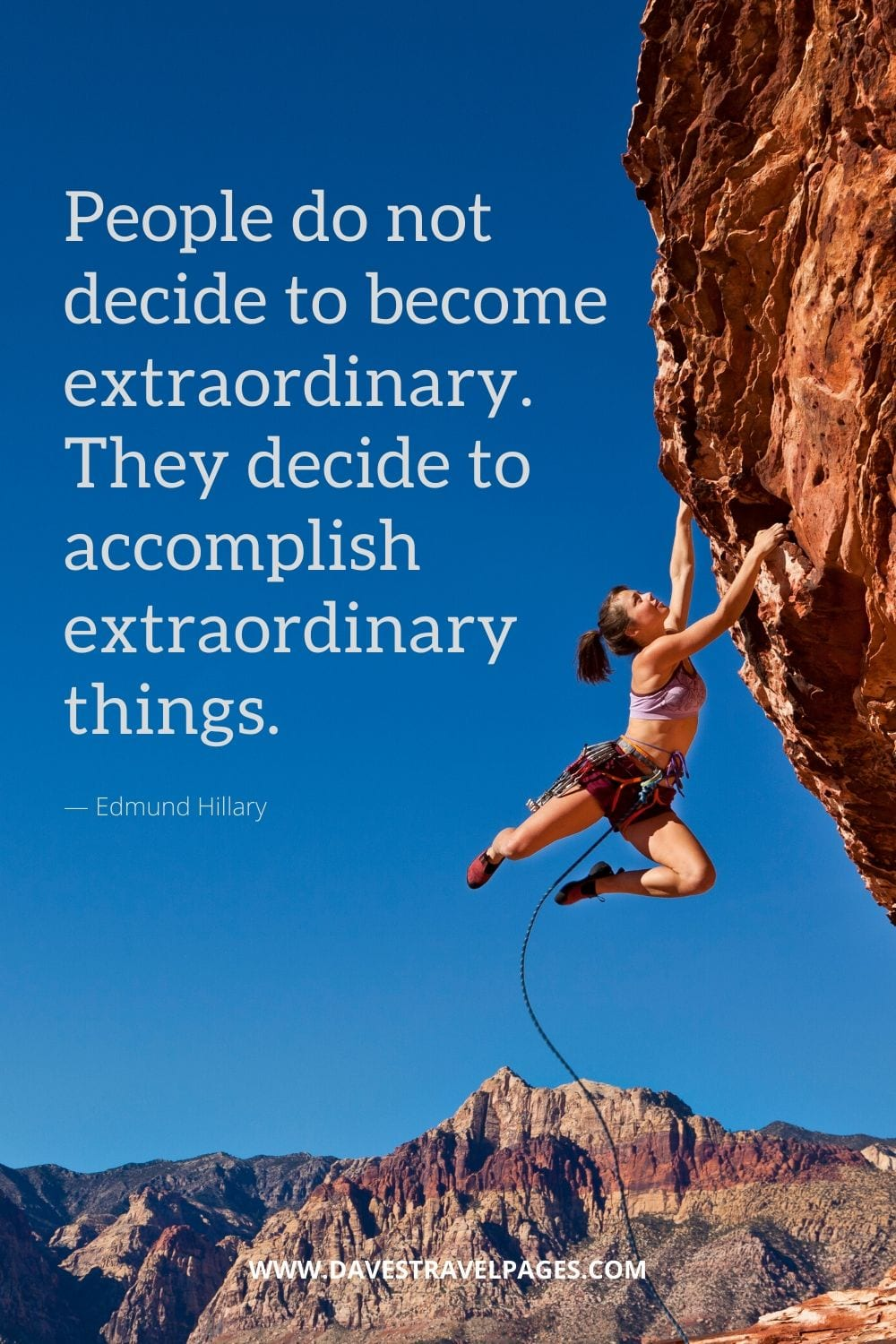 People do not decide to become extraordinary. They decide to accomplish extraordinary things. - Motivational Quote by Edmund Hillary