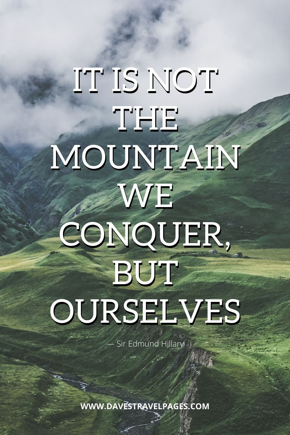 "Edmund Hillary Quotes: ""It is not the mountain we conquer, but ourselves"""