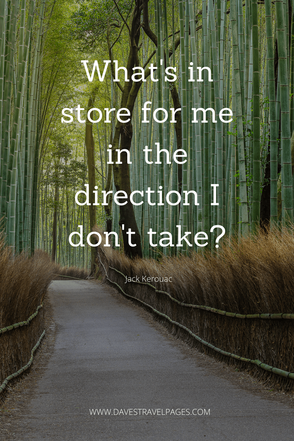 "Travel quote from Jack Kerouac: ""What's in store for me in the direction I don't take?"""