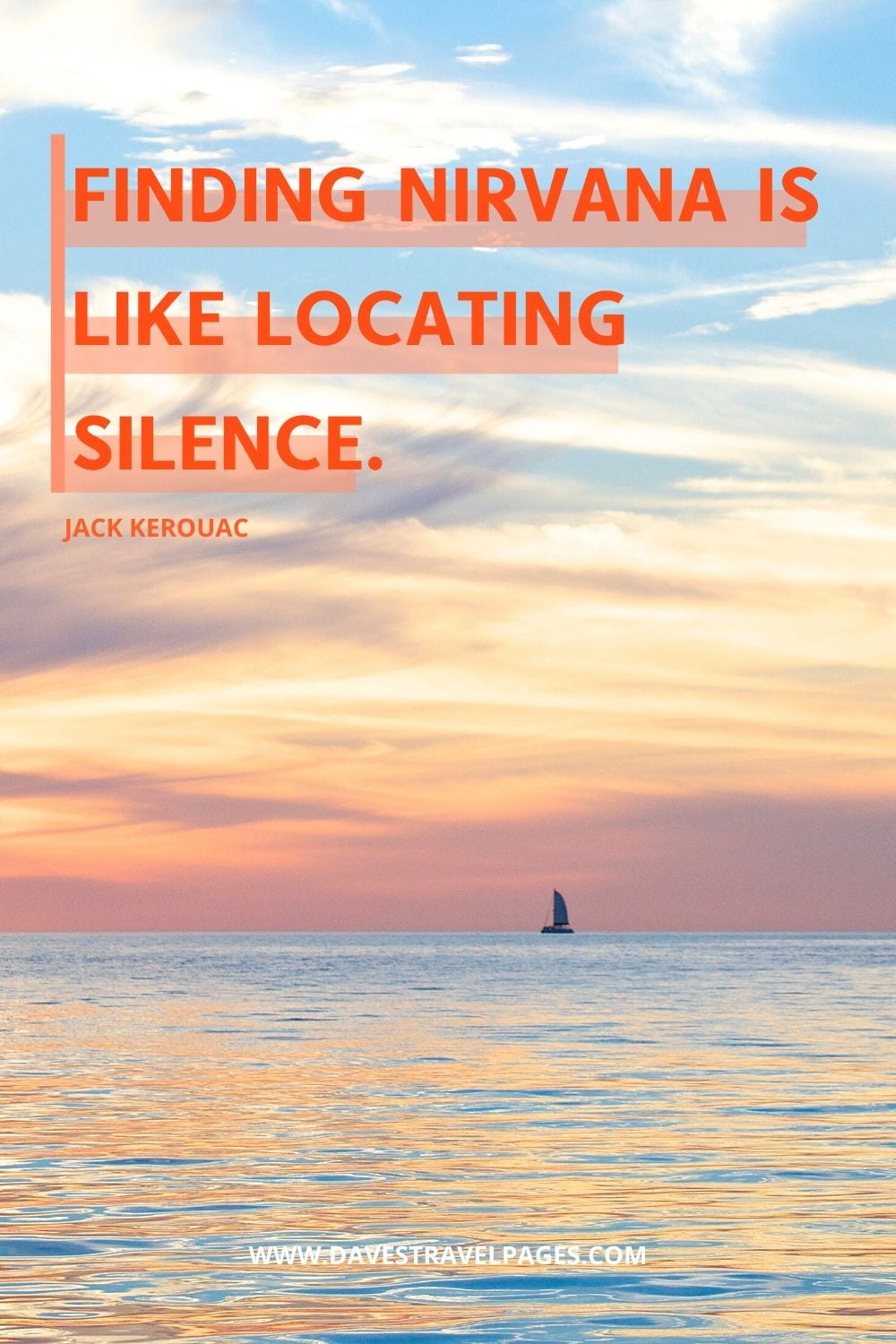 """Finding Nirvana is like locating silence."" - The Dharma Bums Jack Kerouac Quote"